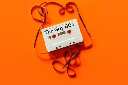 The Gay 80s